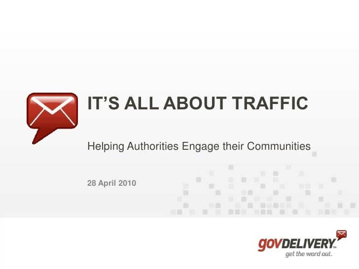IT'S ALL ABOUT TRAFFIC<br />Helping Authorities Engage their Communities<br />28 April 2010<br />