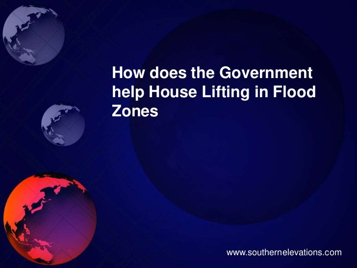How does the Governmenthelp House Lifting in FloodZones               www.southernelevations.com