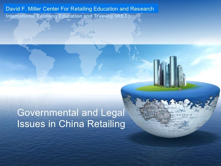 Governmental and Legal Issues in China Retailing