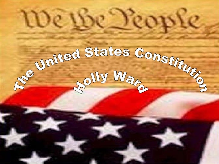 The United States Constitution Holly Ward