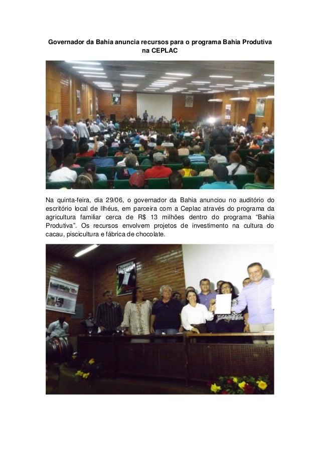 Governador da Bahia anuncia recursos para o programa Bahia Produtiva na CEPLAC Na quinta-feira, dia 29/06, o governador da...