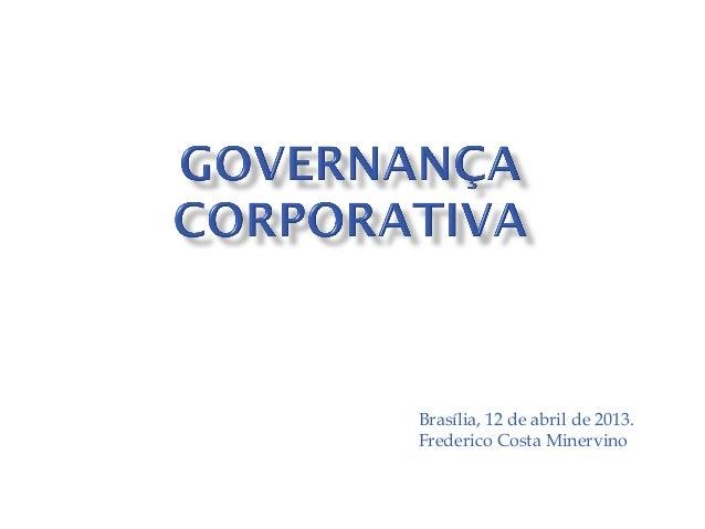 Brasília, 12 de abril de 2013. Frederico Costa Minervino