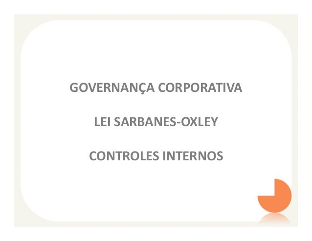 GOVERNANÇA CORPORATIVA   LEI SARBANES-OXLEY  CONTROLES INTERNOS