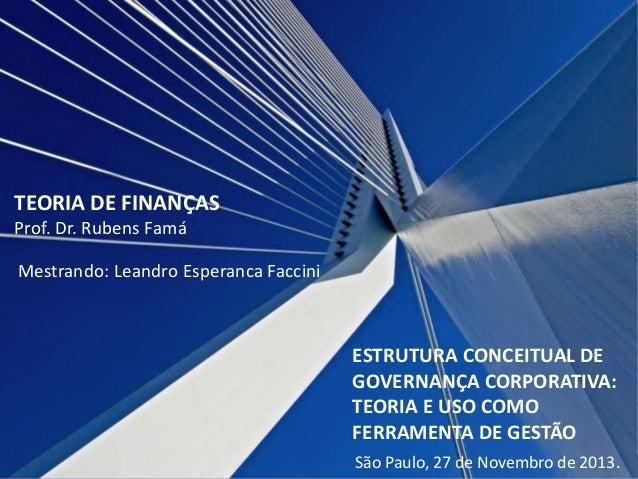 Tema: Governança Corporativa Pontifícia Universidade Católica de São Paulo Programa de Estudos Pós-Graduados em Ciências C...