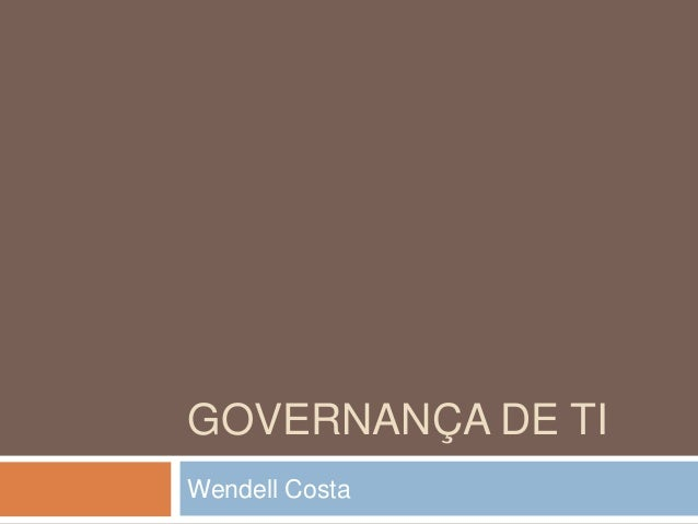 GOVERNANÇA DE TIWendell Costa
