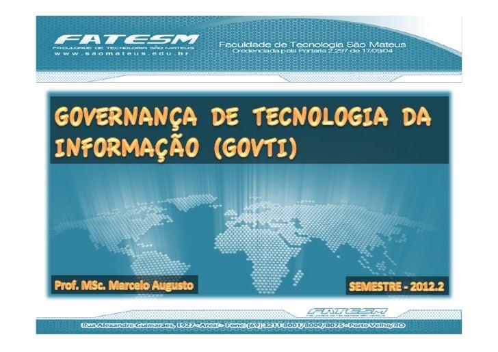 EmentaPremissas sobre Governança Empresarial; Governança de TI: modelagem, componentes, etapas e pre...