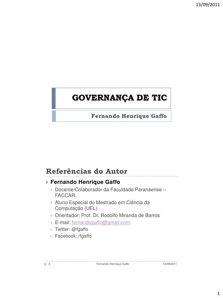 13/09/2011                   GOVERNANÇA DE TIC                           Fernando Henrique GaffoReferências do Autor     ...