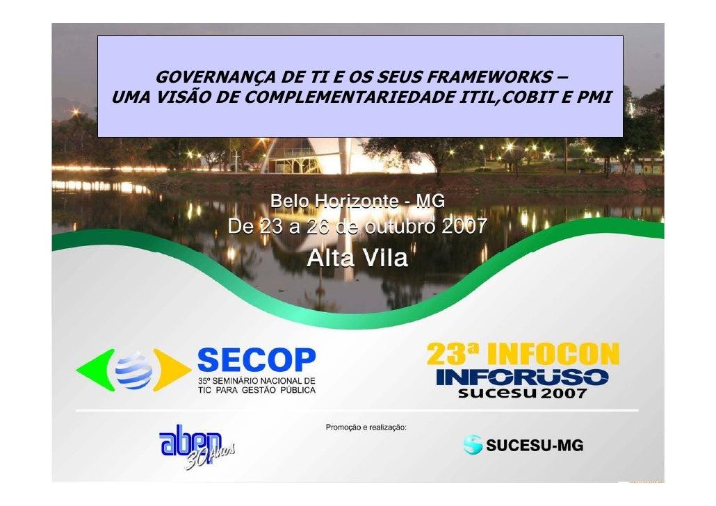 GOVERNANÇA DE TI E OS SEUS FRAMEWORKS – UMA VISÃO DE COMPLEMENTARIEDADE ITIL,COBIT E PMI