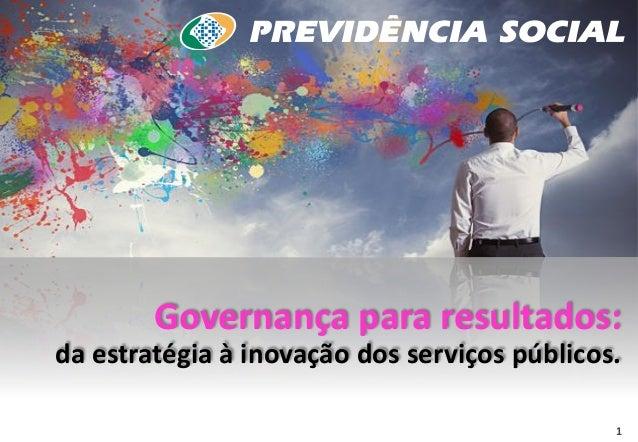 1  Governança para resultados:  da estratégia à inovação dos serviços públicos.