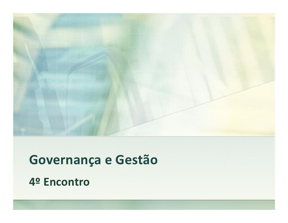 Governança e Gestão4º Encontro
