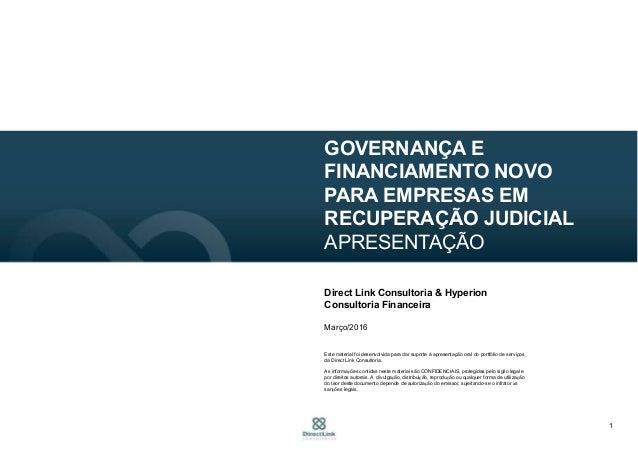 1 GOVERNANÇA E FINANCIAMENTO NOVO PARA EMPRESAS EM RECUPERAÇÃO JUDICIAL APRESENTAÇÃO Direct Link Consultoria & Hyperion Co...