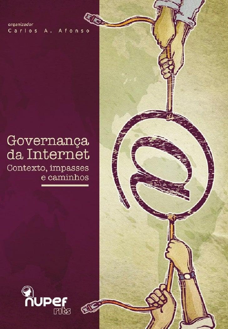 Editado em outubro de 2005 Organização Carlos A. Afonso Coordenação editorial Graciela Selaimen Capa, projeto gráfico e dia...