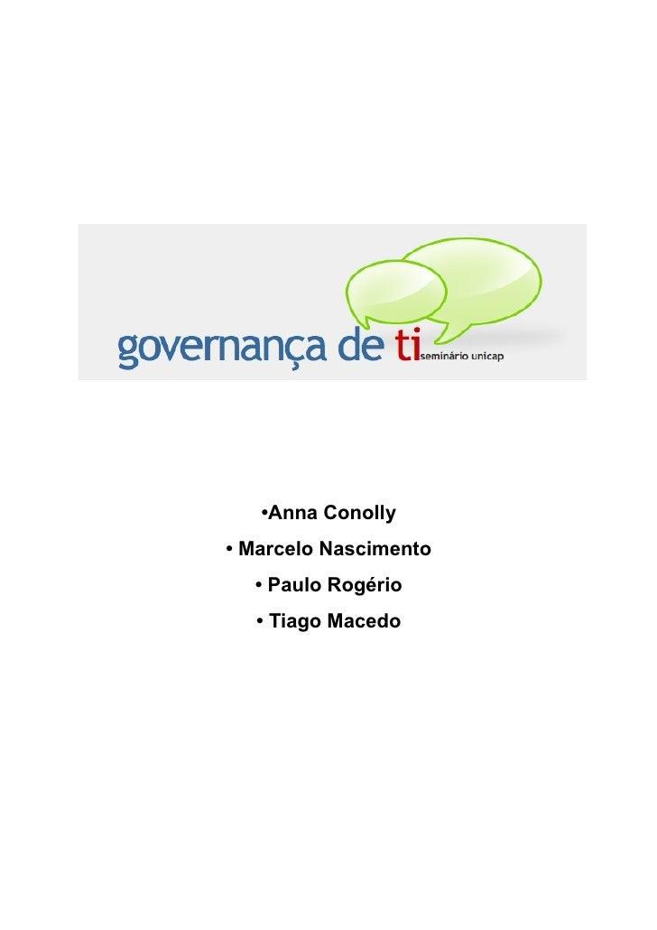 •Anna Conolly • Marcelo Nascimento   • Paulo Rogério   • Tiago Macedo
