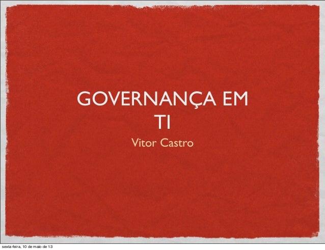 GOVERNANÇA EMTIVitor Castrosexta-feira, 10 de maio de 13