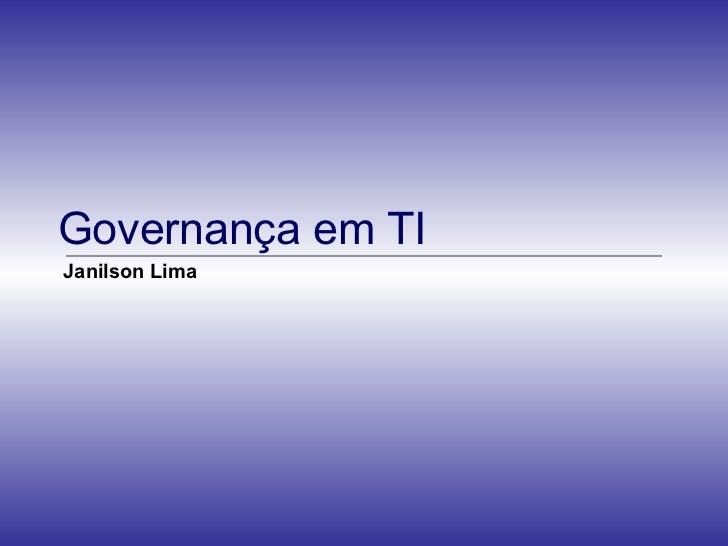 Governança em TI Janilson Lima
