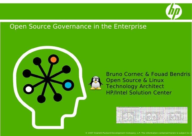 Open Source Governance in the Enterprise                                              Bruno Cornec & Fouad Bendris        ...
