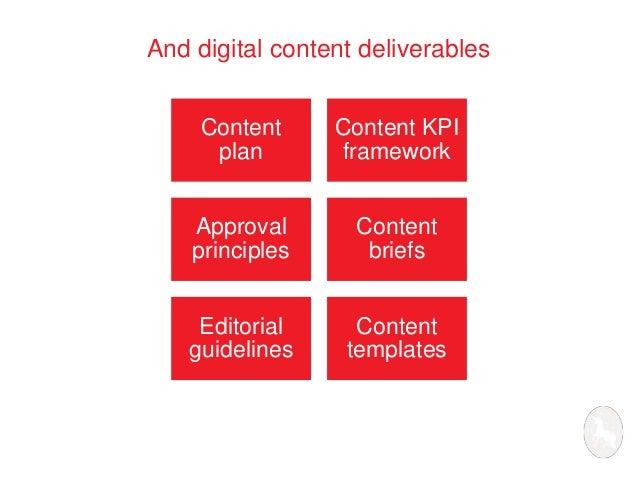 And digital content deliverables  Content  plan  Content KPI  framework  Approval  principles  Content  briefs  Editorial ...