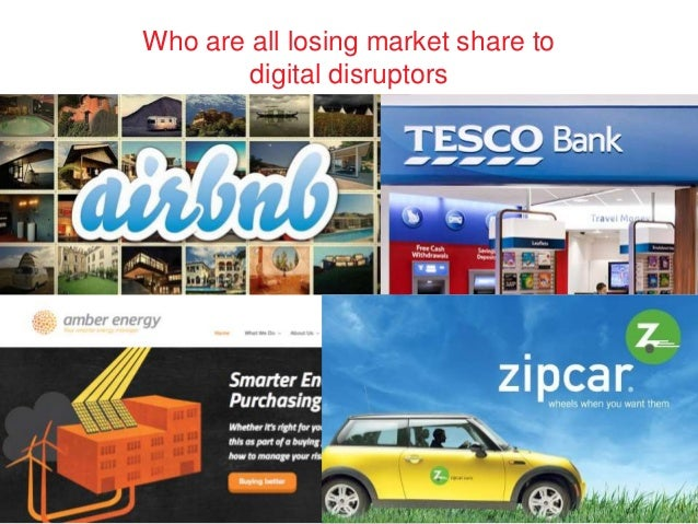 Who are all losing market share to  digital disruptors