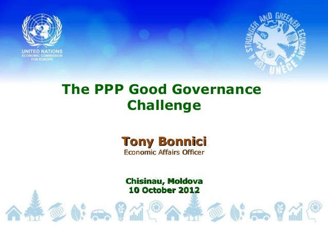 The PPP Good GovernanceChallengeTony BonniciTony BonniciEconomic Affairs OfficerEconomic Affairs OfficerChisinau, MoldovaC...