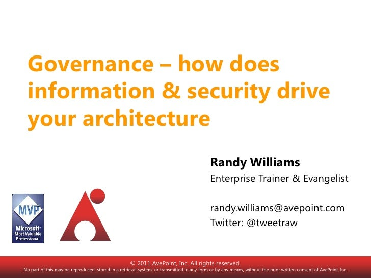 Governance – how does information & security drive your architecture<br />Randy Williams<br />Enterprise Trainer & Evangel...
