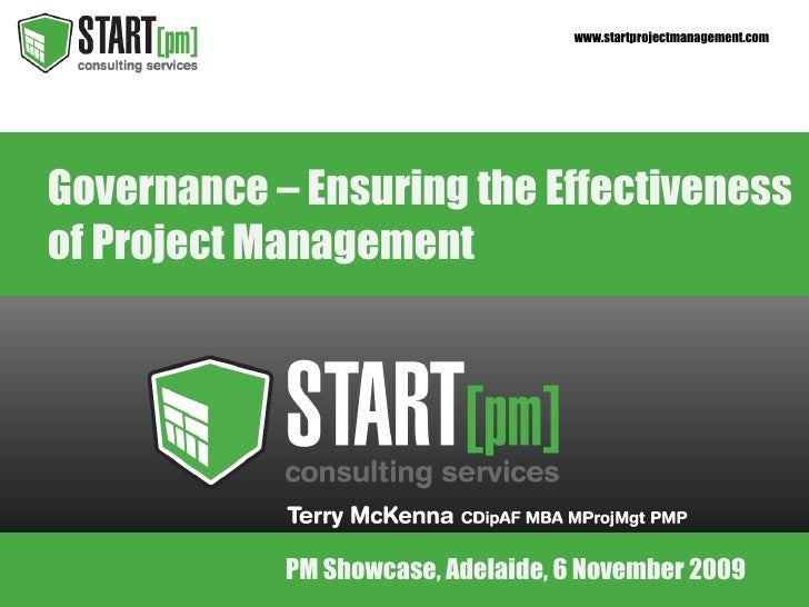 Governance – Ensuring the Effectiveness of Project Management PM Showcase, Adelaide, 6 November 2009