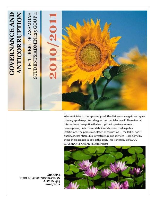 LECTURER:DRASAMOAH STUDENTS:ADMIN425GOUP4 2010/2011 GOVERNANCEAND ANTICORRUPTION . Whenevil triestotriumphovergood,the div...