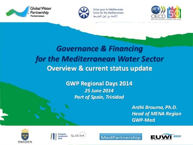 Governance & Financing for the Mediterranean Water Sector Overview & current status update Anthi Brouma, Ph.D. Head of MEN...
