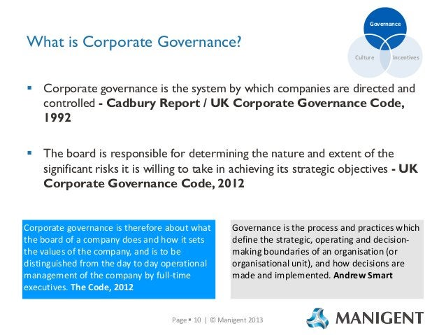 Governance  What is Corporate Governance? Culture  Incentives   Corporate governance is the system by which companies are...