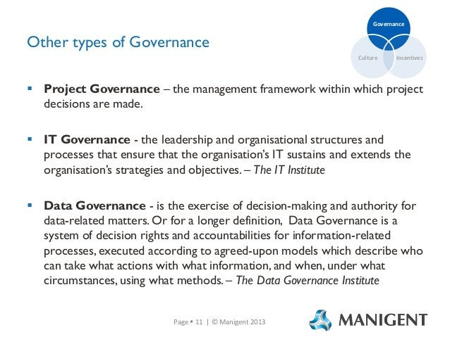 Governance  Other types of Governance Culture  Incentives   Project Governance – the management framework within which pr...