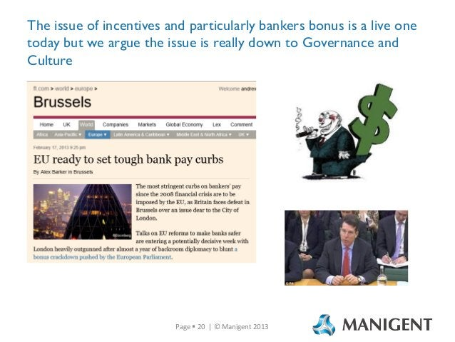 The issue of incentives and particularly bankers bonus is a live one today but we argue the issue is really down to Govern...