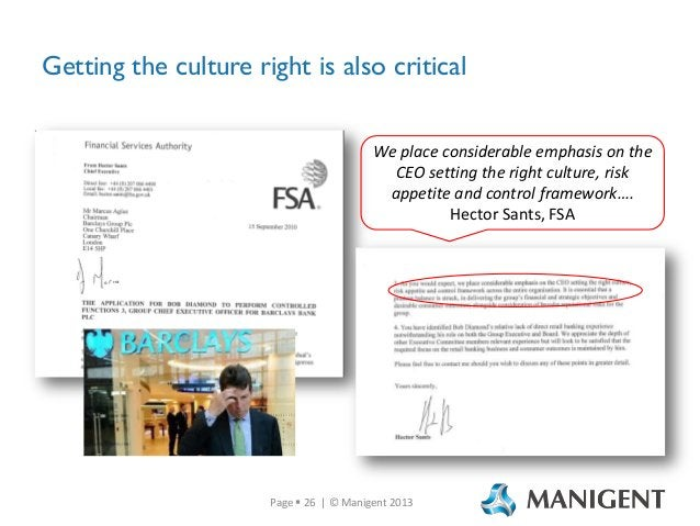 Getting the culture right is also critical We place considerable emphasis on the CEO setting the right culture, risk appet...