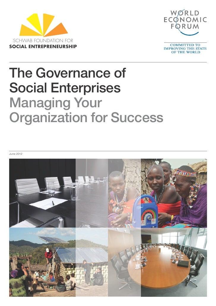 SCHWAB FOUNDATION FORSOCIAL ENTREPRENEURSHIPThe Governance ofSocial EnterprisesManaging YourOrganization for SuccessJune 2...