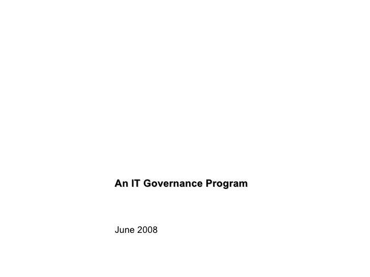 An IT Governance Program June 2008