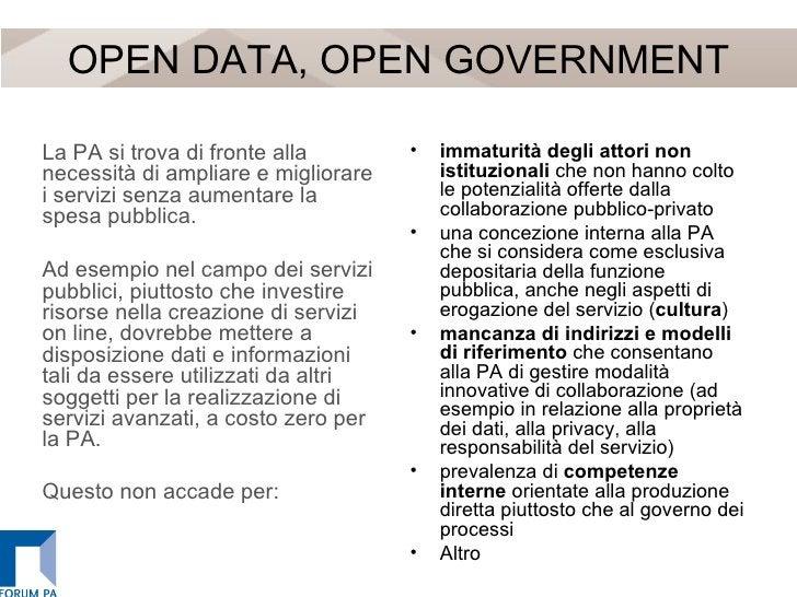 OPEN DATA, OPEN GOVERNMENT <ul><li>La PA si trova di fronte alla necessità di ampliare e migliorare i servizi senza aument...