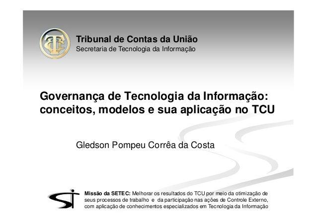 Tribunal de Contas da União Secretaria de Tecnologia da Informação Missão da SETEC: Melhorar os resultados do TCU por meio...