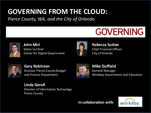 GOVERNING FROM THE CLOUD:Pierce County, WA, and the City of Orlando       John Miri                                    Reb...