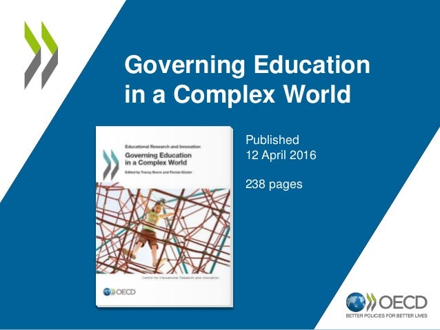Governing Education in a Complex World Published 12 April 2016 238 pages