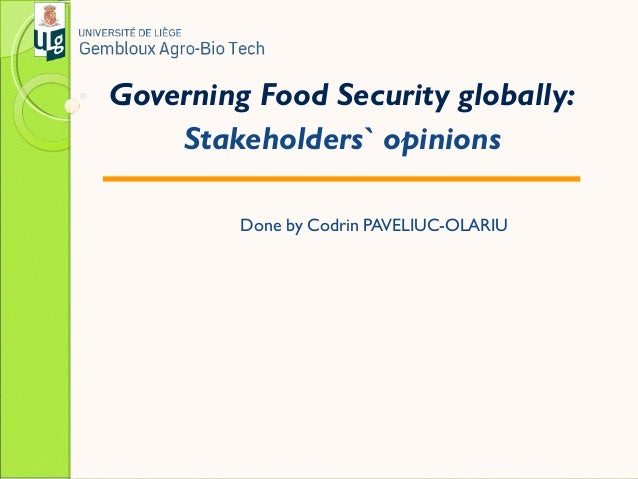 Governing Food Security globally:Stakeholders` opinionsDone by Codrin PAVELIUC-OLARIU