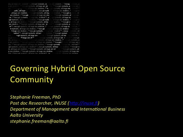 Governing Hybrid Open Source Community Stephanie Freeman, PhD Post doc Researcher, INUSE (h:p://in...