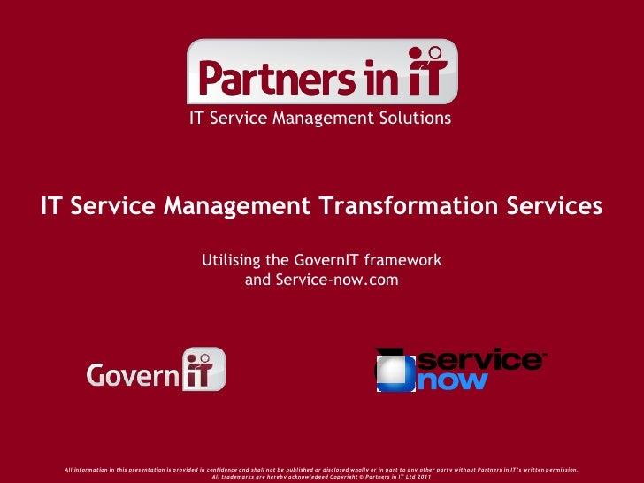 IT Service Management Transformation ServicesUtilising the GovernIT frameworkand Service-now.com<br />