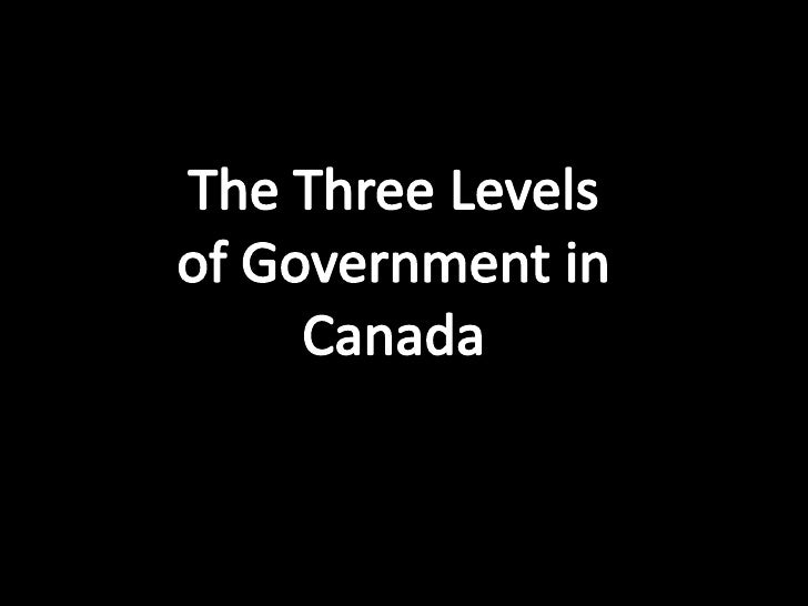 The Three Levels of Government in Canada<br />