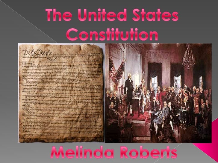 The United States Constitution<br />Melinda Roberts<br />