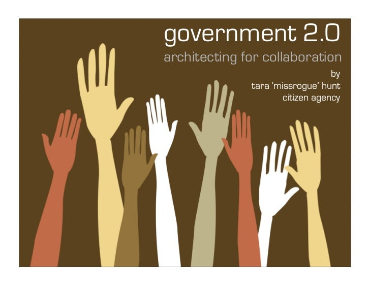 government 2.0 architecting for collaboration                                   by               tara 'missrogue' hunt    ...