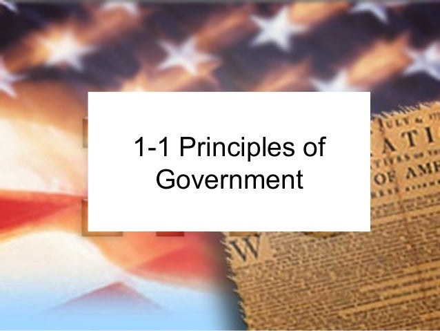 1-1 Principles of  Government