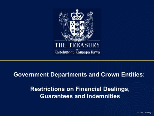 Government Departments And Crown Entities   Restrictions On Financial Dealings, Guarantees And Indemnities