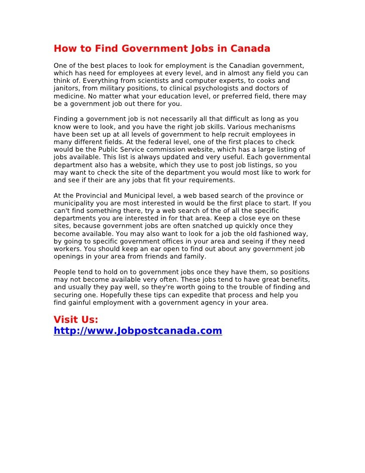 How to Find Government Jobs in Canada One of the best places to look for employment is the Canadian government, which has ...