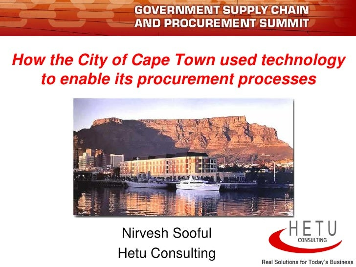 How the City of Cape Town used technology    to enable its procurement processes                  Nirvesh Sooful          ...