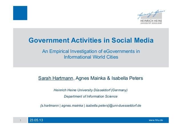 www.hhu.deGovernment Activities in Social MediaAn Empirical Investigation of eGovernments inInformational World CitiesSara...