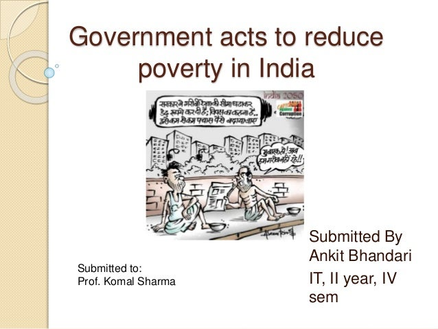 essay on reduce poverty in india Essay on poverty in india on poverty in india essay terms of poverty incidence as well as the depth of poverty13 3 is globalization reducing poverty and.