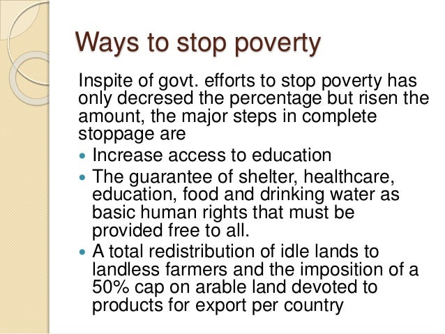 measures to reduce poverty in india 19 interactive solutions for reduction of poverty in india govt policy regarding reduction of poverty the govt, of india took certain measures to reduce poverty, inequality of income and wealth in its five year plan periods.